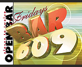 Open Bar at Club 609 - Club 609 Graphic Designs