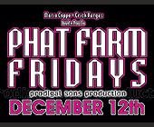Phat Farm Fridays - created December 1997