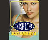Lush Life Saturdays at KGB Nightclub and Lounge - KGB Nightclub Graphic Designs