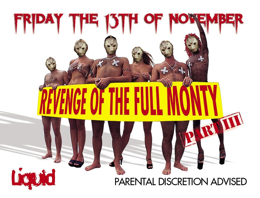 Full Monty Friday the 13th of November