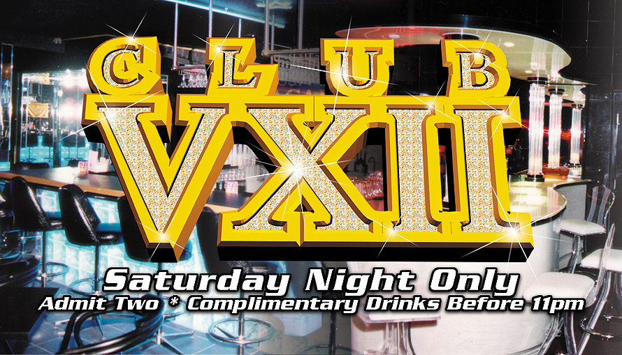 Saturday Night Only at Club VXII