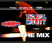 The Full Monty Meets The Mix at Liquid Nightclub - created January 1999
