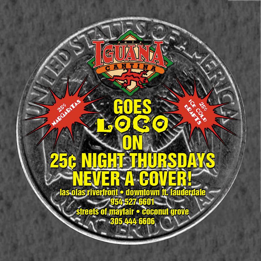 25 Cent Night Thursdays at Cafe Iguana