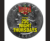 25 Cent Night Thursdays at Cafe Iguana - tagged with coins