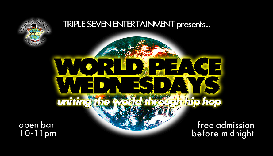 Triple Seven Entertainment Presents World Peace Wednesdays
