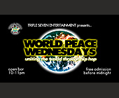 Triple Seven Entertainment Presents World Peace Wednesdays - Nightclub
