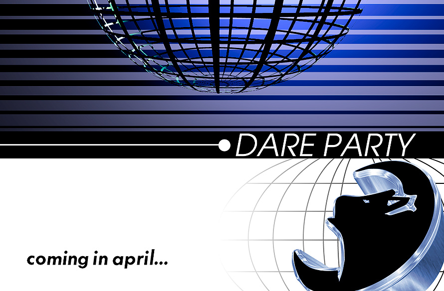 Dare Party Coming in April