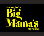 Coming Soon Big Mama's Mondays - tagged with mondays