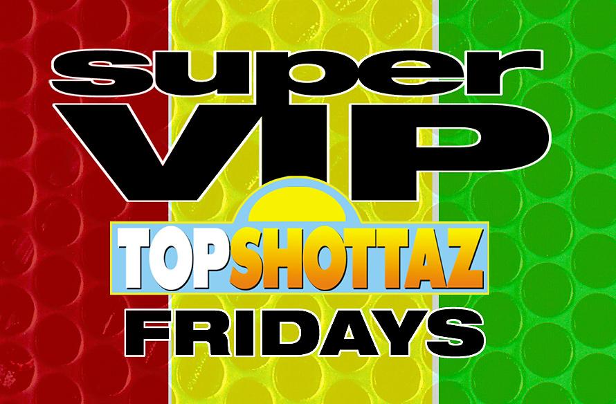 Top Shottaz Super VIP