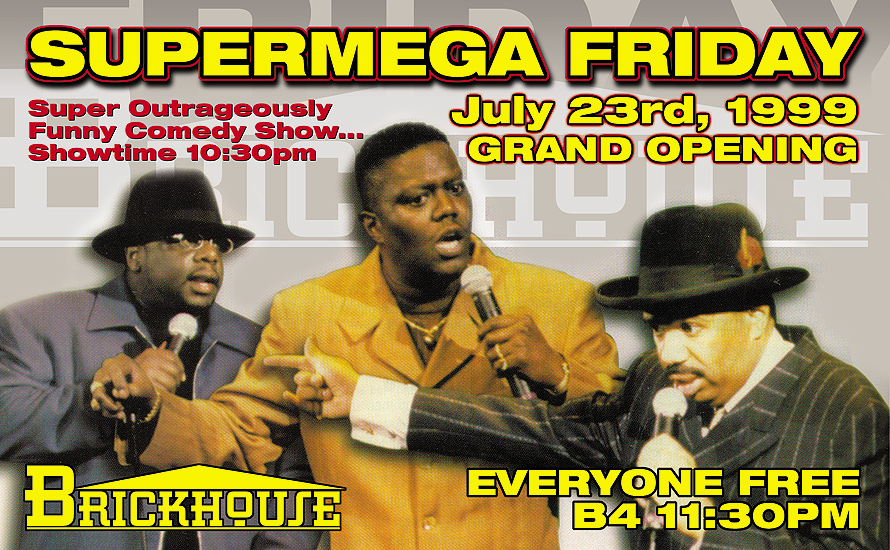Super Mega Friday at Brickhouse