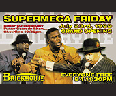 Super Mega Friday at Brickhouse - tagged with showtime starts at 10