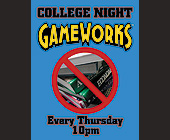 College Night Every Thursday at Gameworks - tagged with gameworks logo