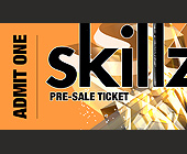 Skillz Presale Ticket - created January 31, 2000