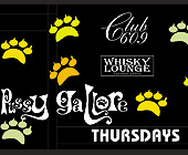 Thursdays Pussy Gallore Event at Club 609 and Whisky Lounge - tagged with open bar