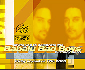 Babalu Bad Boys Birthday Bash at Club 609 and Whisky Lounge - created November 13, 2000