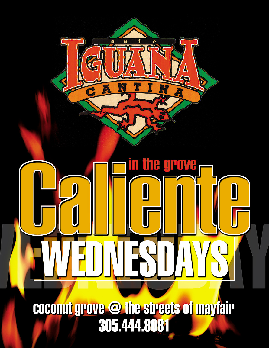Caliente Wednesdays at Cafe Iguana in Coconut Grove