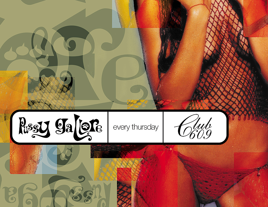 Pussy Gallore Every Thursdays at Club 609 and Whisky Lounge