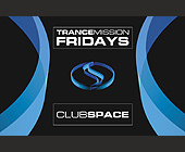 Trance Mission Fridays at Club Space - created December 18, 2000