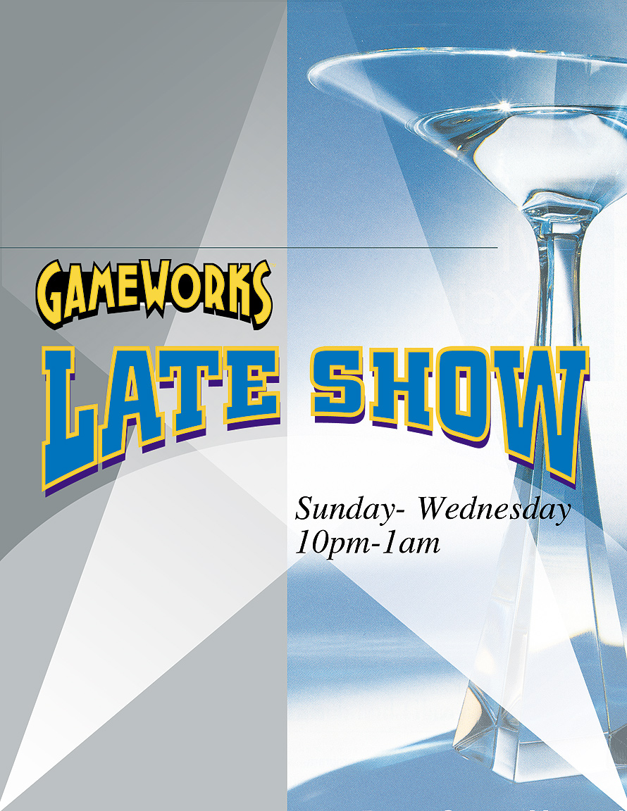 Gameworks Late Show