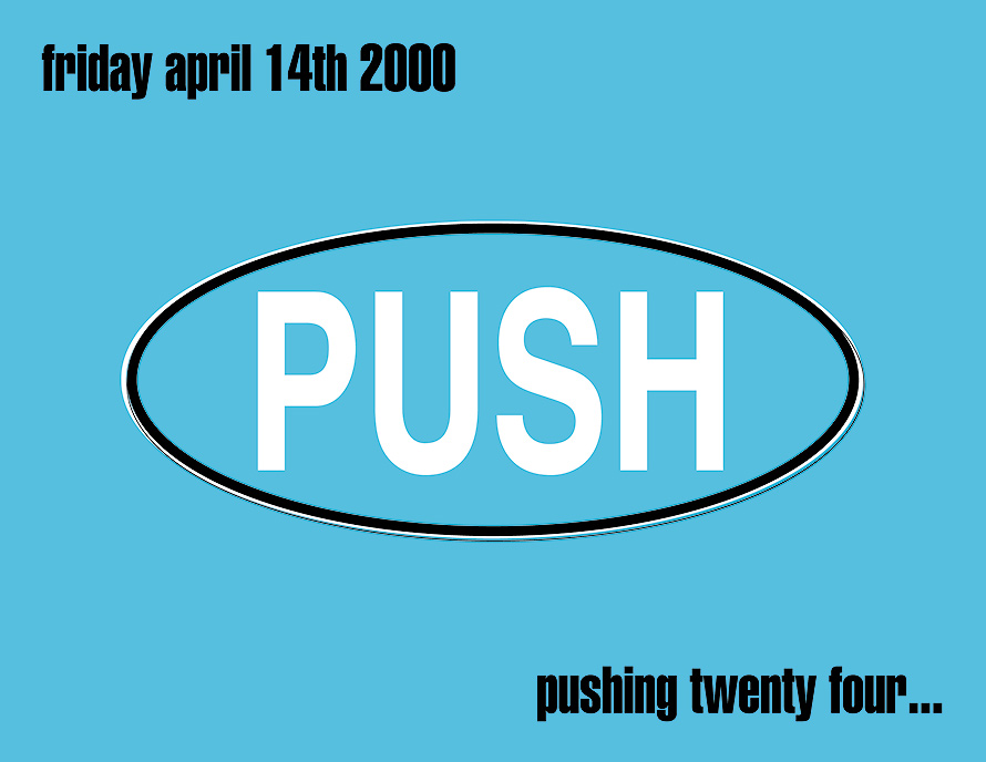 Pushing Twenty Four at Push