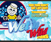 Wet 'N Wild Returns at Madhouse - tagged with get wet