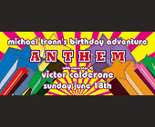 Anthem Michael Tronn's Birthday at Crobar - 1050x2550 graphic design