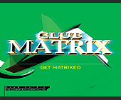 Get Matrixed at Club Matrix - tagged with cash prizes