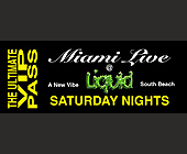 Miami Live VIP Pass at Liquid Nightclub - tagged with saturday nights