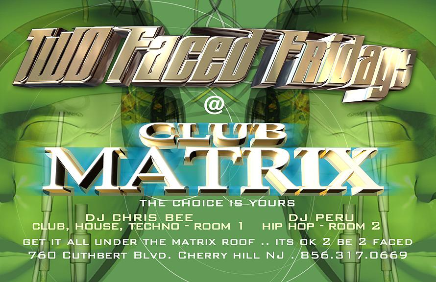 Two Faced Fridays at Club Matrix