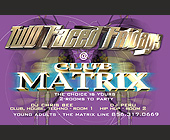 Two Faced Fridays at Club Matrix - created August 15, 2000