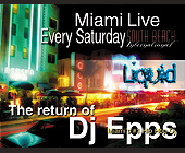 The Return of DJ Epps Miami Live at Liquid Nightclub - tagged with international