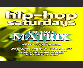 Hip Hop Saturdays at Club Matrix - Nightclub