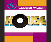 House Saturdays at Club Space Complimentary Admission - created January 24, 2001