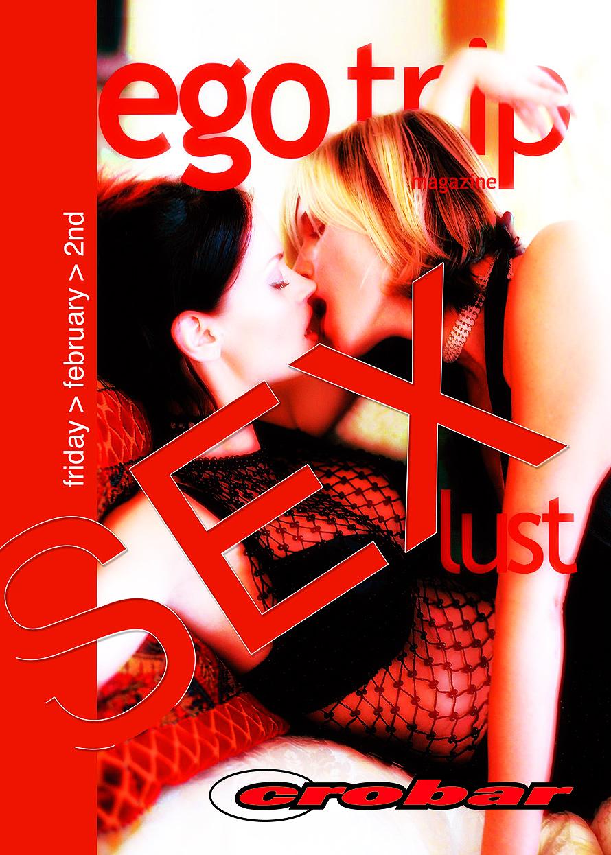 Ego Trip Magazine Sex Lust at Crobar