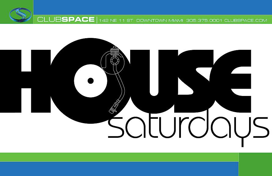 House Saturdays at Club Space