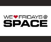 We Love Fridays at Club Space - Nightclub