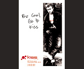 Be Cool Go to Kiss Cafe - Kiss Cafe Graphic Designs