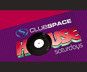 House Saturdays at Club Space - tagged with this card entitles you to