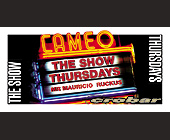 The Show Thursdays Event at Crobar - tagged with cameo logo