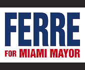 Ferre for Miami Mayor - Flyer Printing