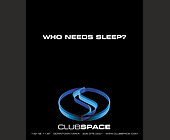 Who Needs Sleep at Club Space - tagged with black background