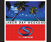 Labor Day Weekend at Club Space - created April 17, 2001