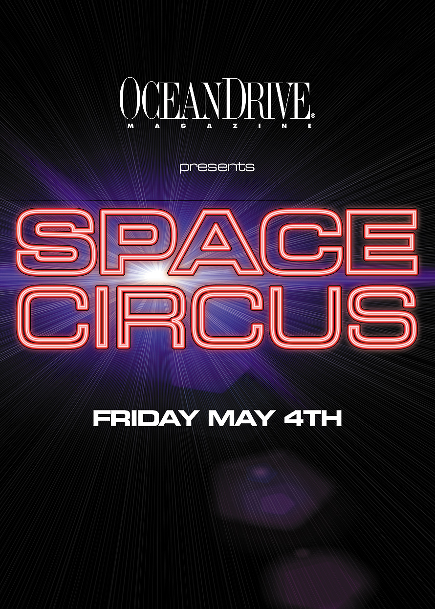 Ocean Drive Magazine Presents Space Circus at Club Space