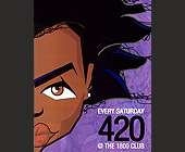 Every Saturday 420 at The 1800 Club - Downtown Miami Graphic Designs