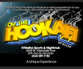 Off The Hookah VIP Room Schedule at O'Mallys Sports & Nightclub - Phoenix Graphic Designs