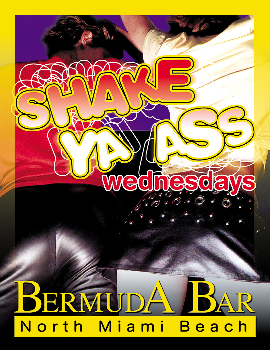 Shake Your Ass Wednesdays at Bermuda Bar