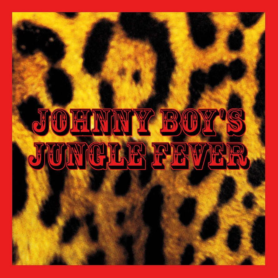Johnny Boy's Jungle Fever