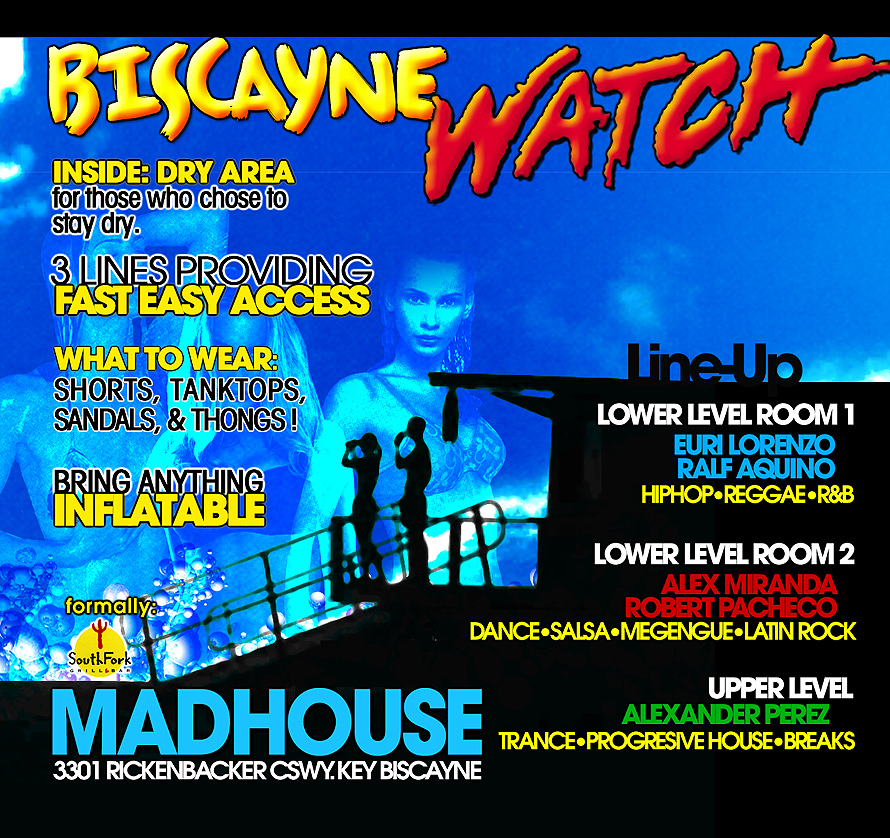 Biscayne Watch at Mad House