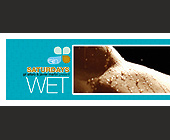 Saturdays Gil Alfaro & Javier Martin Present Wet - tagged with danny cifuentes