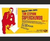Tom Stephan Super Chumbo - client Palladium